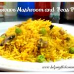RECIPE: Microwave Mushroom and Peas Pulao