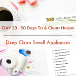 Day 29 – 30 Day House Cleaning Challenge: Deep Clean Small Appliances